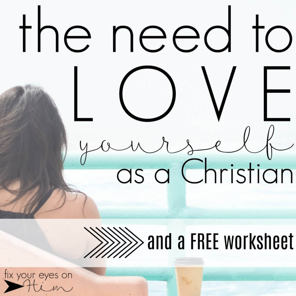 The Need To Love Yourself As A Christian And A Free