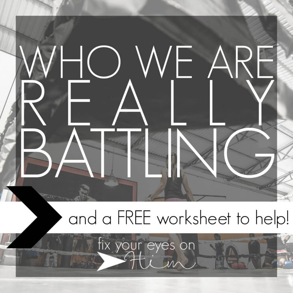 Who We Are Really Battling And A Free Worksheet
