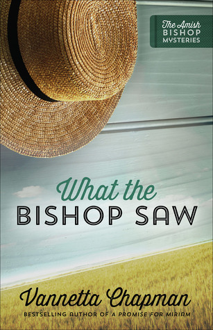 BOOK REVIEW: What the Bishop Saw by Vannetta Chapman