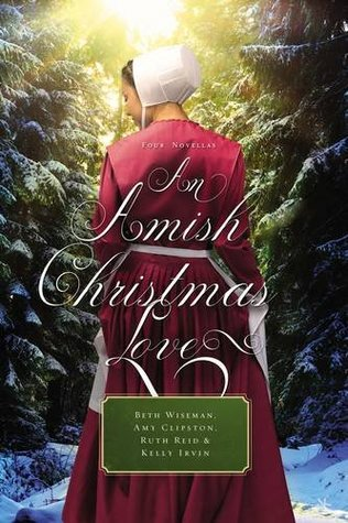 BOOK REVIEW: An Amish Christmas Love by Beth Wiseman, Amy Clipston, Ruth Reid, and Kelly Irvin