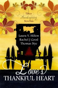 BOOK REVIEW: Love's Thankful Heart by Laura V. Hilton, Rachel J. Good, and Thomas Nye