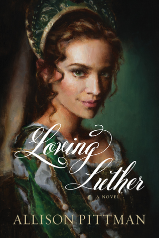 BOOK REVIEW: Loving Luther by Allison Pittman