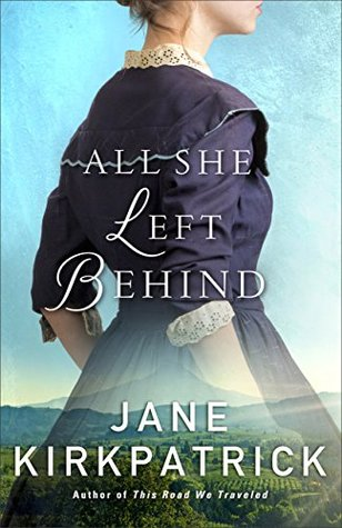 BOOK REVIEW: All She Left Behind by Jane Kirkpatrick