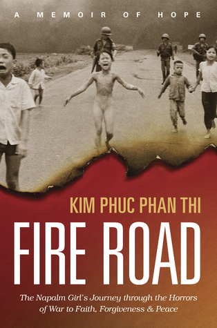 BOOK REVIEW: Fire Road by Kim Phuc Phan Thi