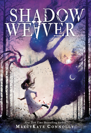 BOOK REVIEW: Shadow Weaver by MarcyKate Connolly
