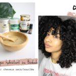 DIY : Masque hydratant au baobab pour cheveux secs/bouclés