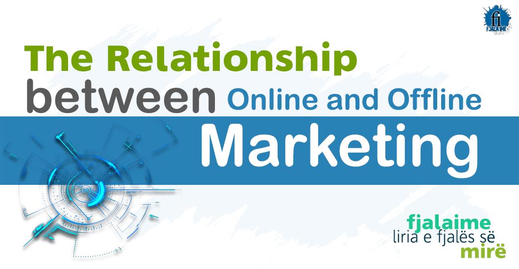 The Relationship between Online and Offline Marketing