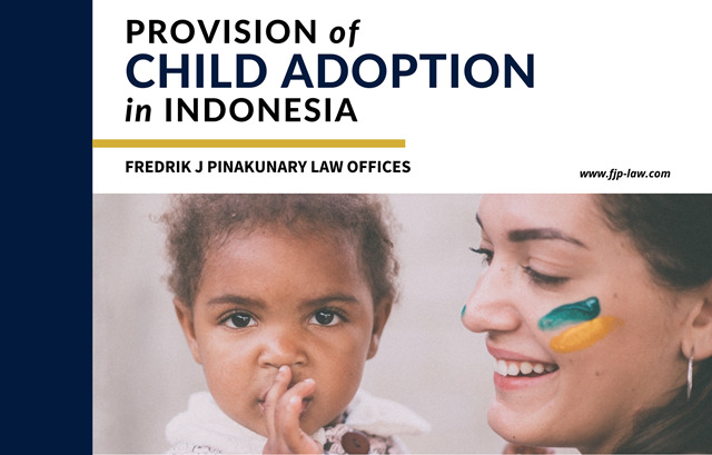 The Provision of Child Adoption in Indonesia