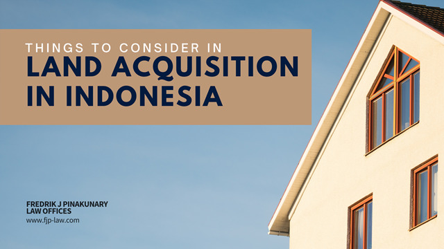 Things to Consider in Land Acquisition in Indonesia