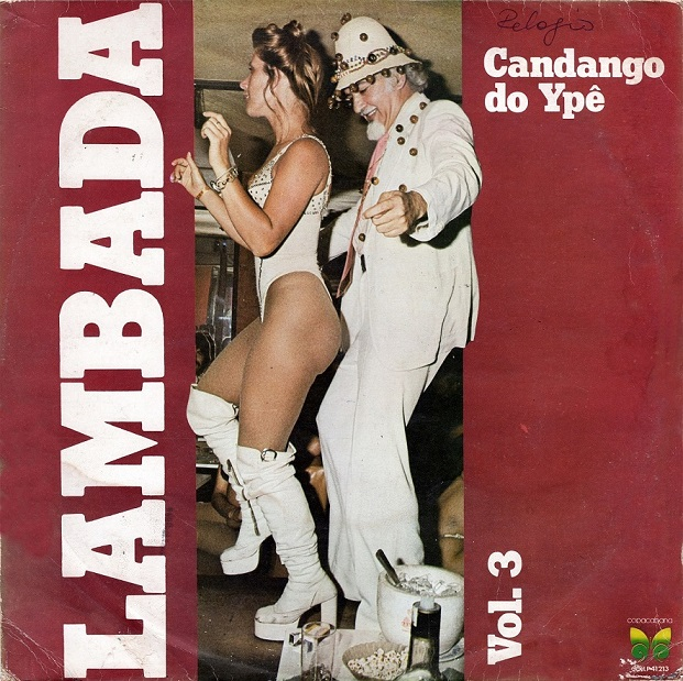 "Front cover of ""Lambada Volume 3"" showing a woman in knee-high white boots and a white onesy leotard dancing with Candango do Ypê"