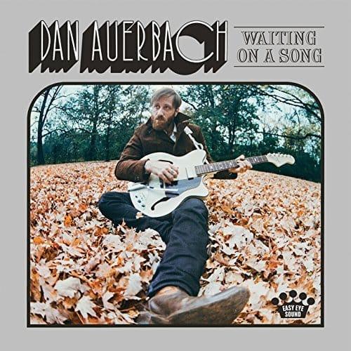 Dan-Auerbach-Waiting-On-A-Song - par ici les sorties - vendredi 2 juin 2017