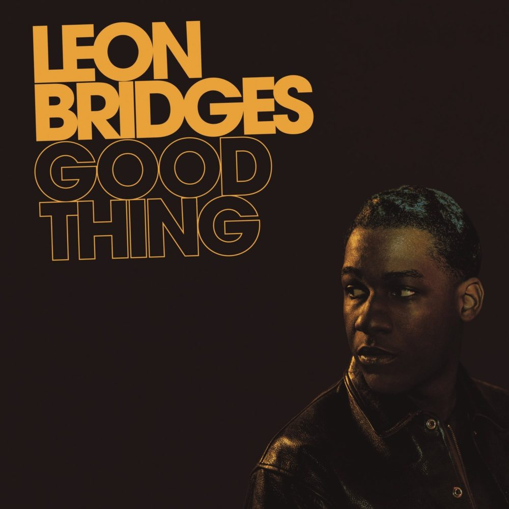 Leon Bridges - Good Thing - 4 mai 2018