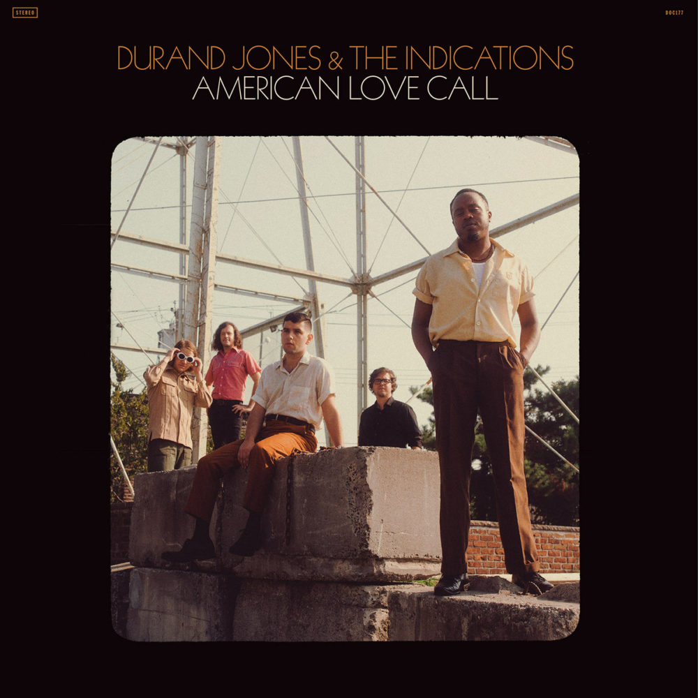 Durand Jones & The Indications - American Love Call - sorties musique mars 2019
