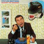 Fowler Brothers - Breakfast For Dinosaurs (FLAC, 1988)