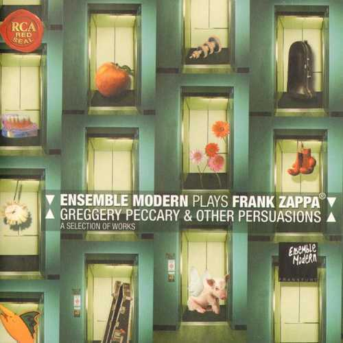 Ensemble Modern - Plays Frank Zappa - Greggery Peccary & Other Persuasions - A Selection Of Works (2003 APE)