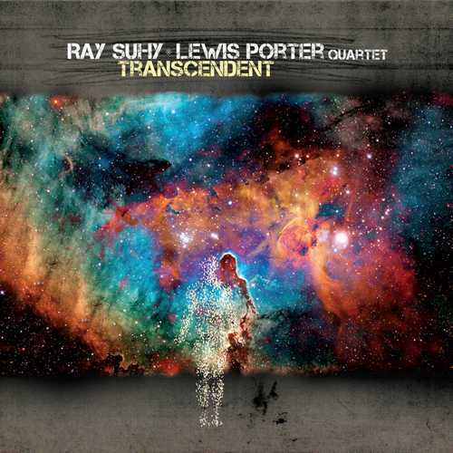 Ray Suhy And Lewis Porter Quartet - Transcendent (2020 24/48 FLAC)