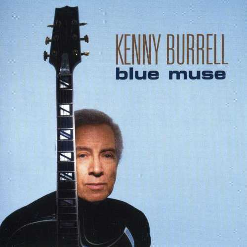 Kenny Burrell - Blue Muse (2003 Lossless)