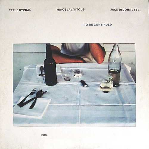 Terje Rypdal, Miroslav Vitous, Jack DeJohnette - To Be Continued (1981 24/96 FLAC)