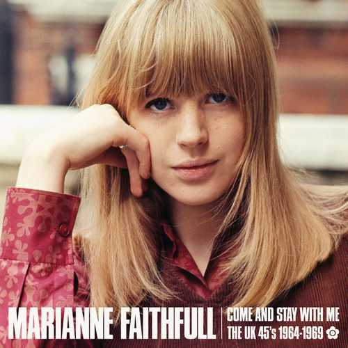 Marianne Faithfull - Come And Stay With Me: The UK 45s 1964-1969 (2018 FLAC)