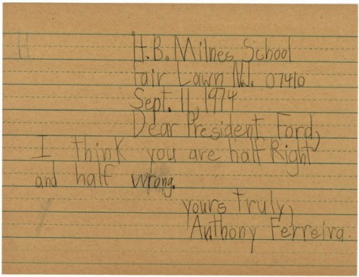 Letter to President Gerald Ford from Anthony Ferreira a Third Grader at Henry B. Milnes School (National Archives Identifier: 595452). Click on the letter for larger view.