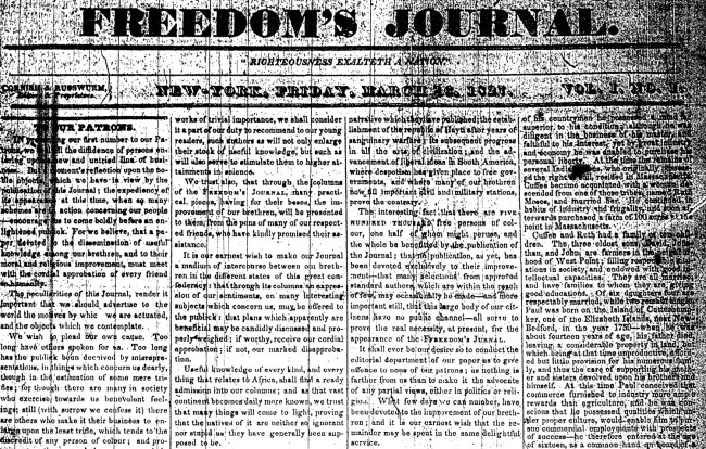 Friday is the 191st anniversary of the first issue of Freedom's Journal, the first black newspaper in the United States. 'Founded by Rev. Peter Williams, Jr. and other free black men in New York City, it was published weekly as a four-page, four-column newspaper, starting with the March 16, 1827 issue. Freedom's Journal circulated in 11 states, the District of Columbia, Haiti, Europe, and Canada,' the Wisconsin Historical Society writes. See the Society's page here, where every issue of the newspaper is preserved and available in (difficult to read) pdfs.