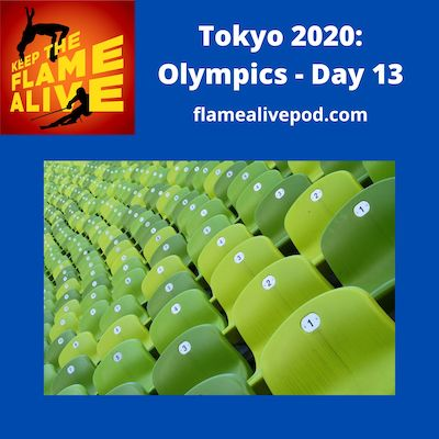 Keep the Flame Alive logo - Tokyo 2020: Olympics - Day 13 - flamealivepod.com - picture of empty stadium seats