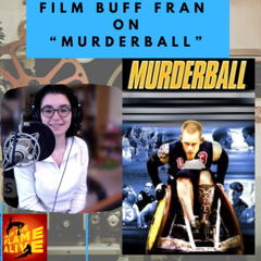 """Graphic for Episode 207: Film Buff Fran on """"Murderball"""" - pictures of Fran and the movie poster for the documentary """"Murderball,"""" about wheelchair rugby. We discuss this movie on this week's episode of """"Keep the Flame Alive,"""" the podcast for fans of the Olympics and Paralympics."""