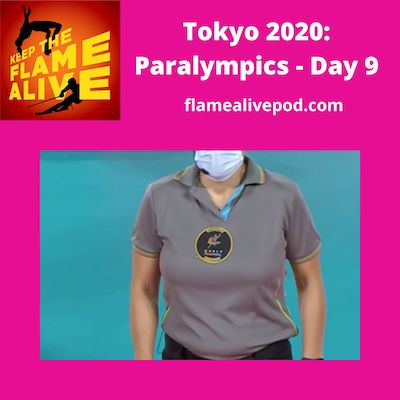 Keep the Flame Alive logo; Tokyo 2020: Paralympics - Day 9; flamealivepod.com; picture of sitting volleyball referee uniform.
