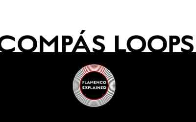 Flamenco Explained Compás Loops