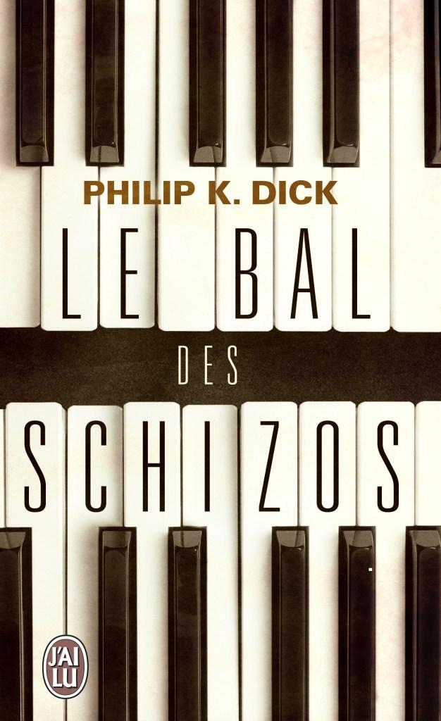 Le bal des schizos Philip K. Dick