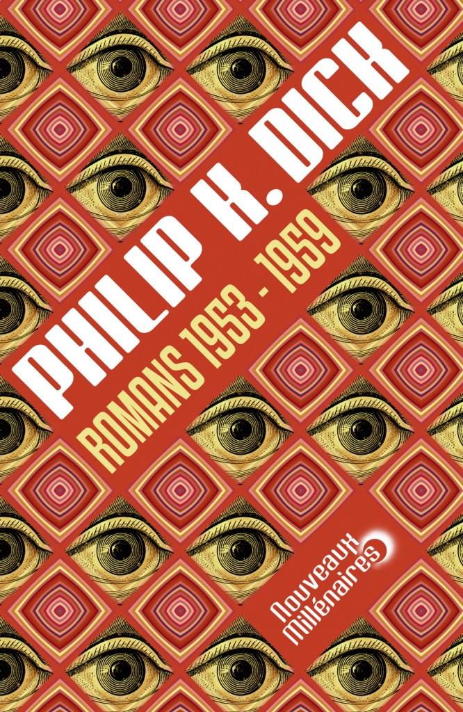 Edition intégrale 1953-1959 Philip K. Dick