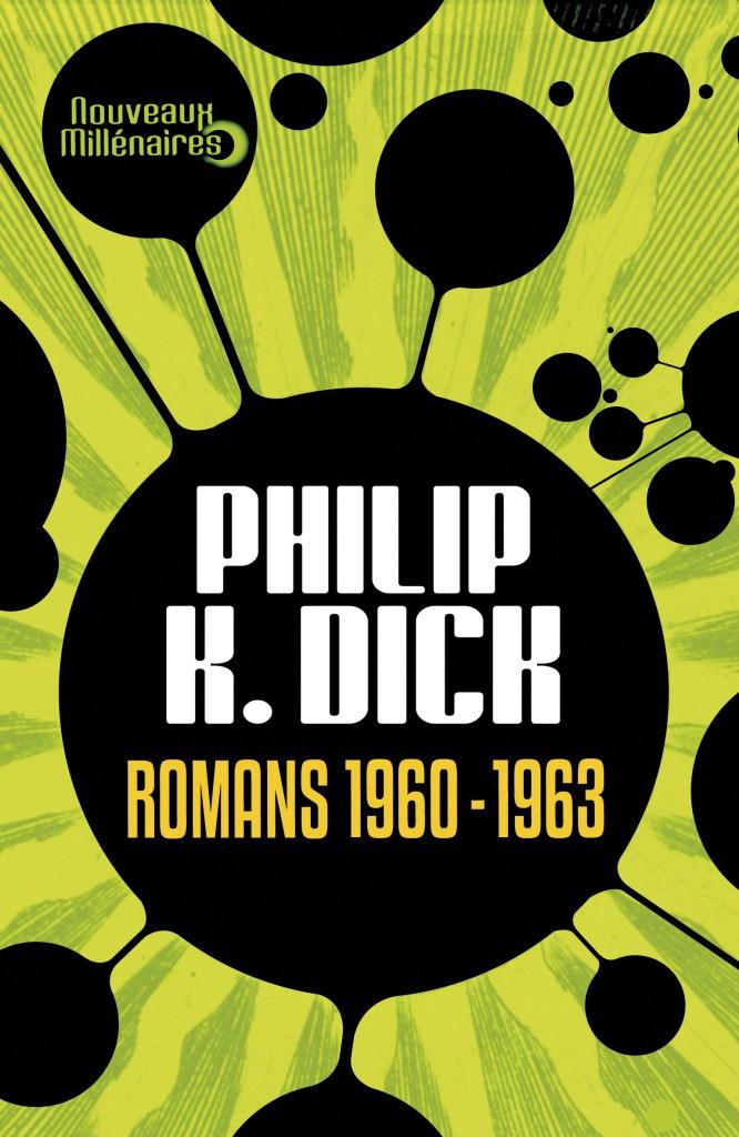 Edition intégrale 1960-1963 Philip K. Dick
