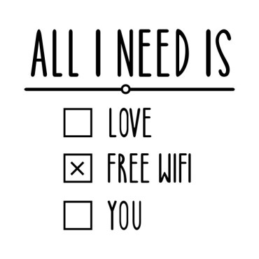 All I need is FREE WIFI