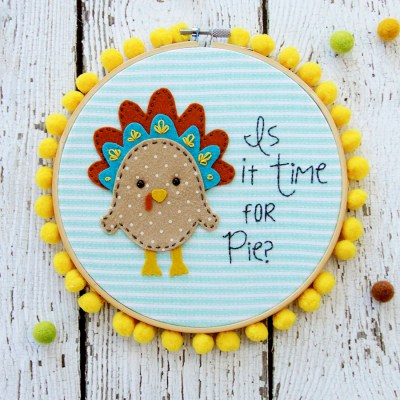 Is it Time for Pie Thanksgiving Embroidery Hoop Art