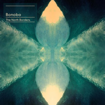 15. Bonobo – The North Borders [Ninjatune]