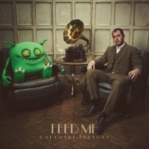 96. Feed Me – Calamari Tuesday [Sotto Voce]