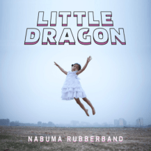 19. Little Dragon - Nabuma RUbberband