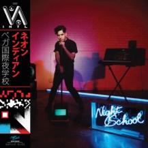 41. Neon Indian – VEGA INTL. Night School
