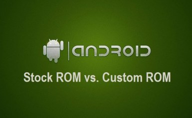 Stock ROM vs Custom ROM: Which one should I go for?