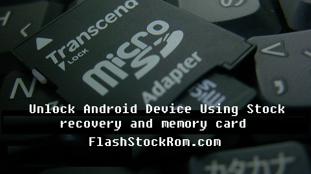Unlock android device Using Stock recovery and memory card
