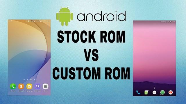 Stock ROM vs Custom ROM