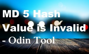 """Fixed """"MD 5 Hash Value is Invalid"""" error in Odin tool."""