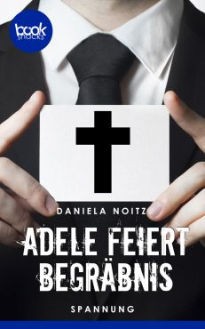 Noitz, Daniela – Adele feiert Begräbnis