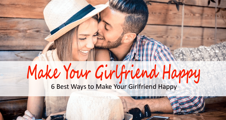 How to Make Your Girlfriend Happy