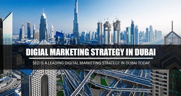 SEO is a Leading Digital Marketing Strategy in Dubai Today