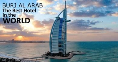 Burj Al Arab The Best Hotel in the World