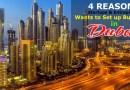 4 Reasons Global Startups & Entrepreneurs Wants to Set up Business in Dubai