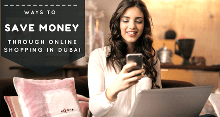 Top 5 Cheap Online Shopping Tips in Dubai in 2018