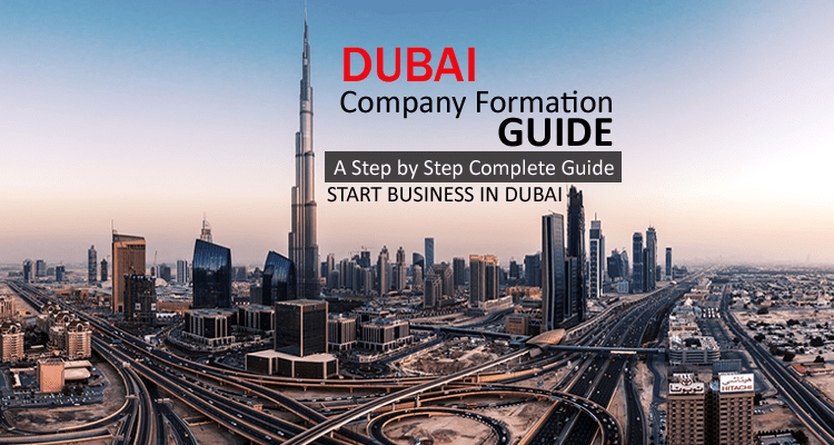 Company Formation in Dubai: A Step by Step Complete Guide