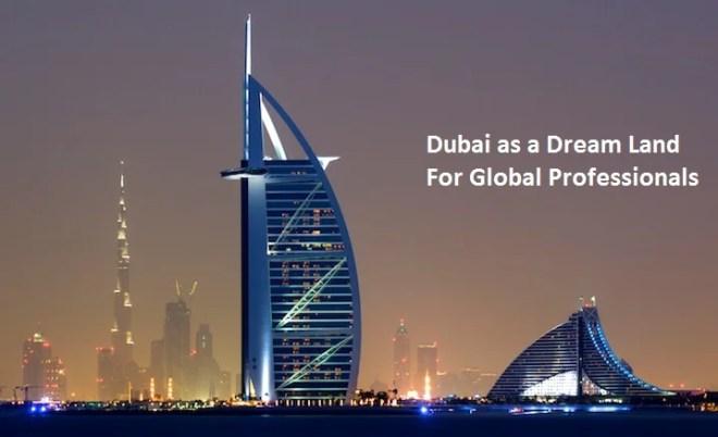 Dubai Dream Destination for Professionals